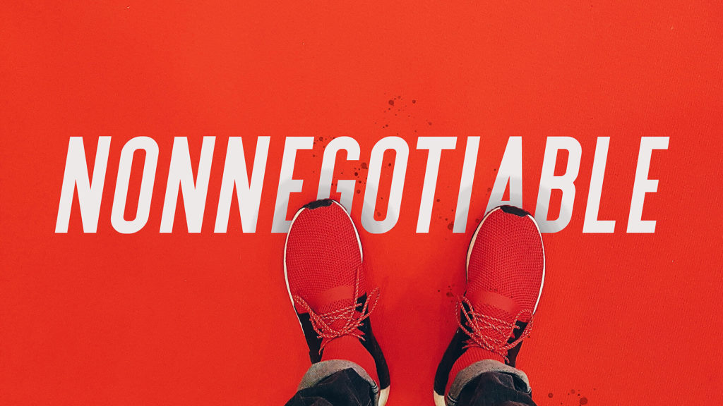 Nonnegotiable ~ The 4 Daily Principles Every Man Needs To Be Successful