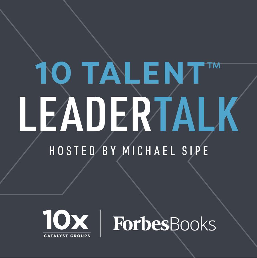 10 Talent LeadershipTalk with Michael Sipe