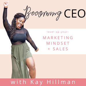 Becoming CEO Podcast with Kay Hillman