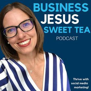 Business, Jesus & Sweet Tea