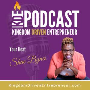 KDE Kingdom Driven Entrepreneur Podcast