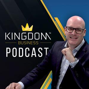 Kingdom Business Podcast with Wez Hone