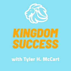 Kingdom Success Podcast with Tyler McCart