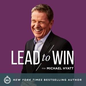 Lead to Win Podcast with Michael Hyatt, Megan Hyatt Miller