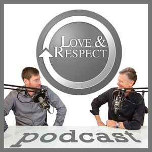 Love and Respect Podcast