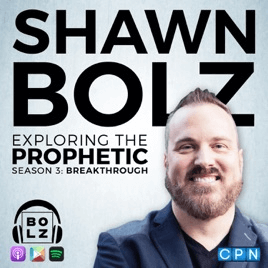 Exploring Series Podcast with Shawn Bolz