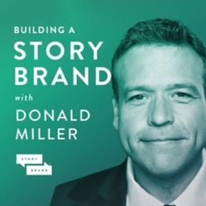 Storybrand Donald Miller Podcast
