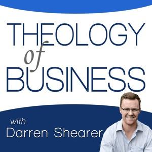 Theology of Business Darren Shearer