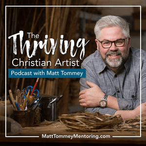 Thriving Christian Artist Podcast with Matt Tommey