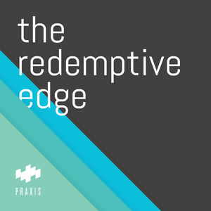The Redemptive Edge Podcast